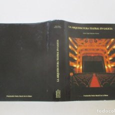 Libros de segunda mano: JESÚS ÁNGEL SÁNCHEZ GARCÍA LA ARQUITECTURA TEATRAL EN GALICIA. RMT86810. Lote 125434403