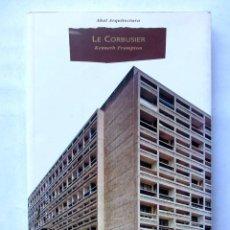 Libros de segunda mano: LE CORBUSIER. KENNETH FRAMPTON. ARQUITECTURA (ILUSTRADO) EDICIONES AKAL 2000. 197 PAGS.. Lote 137746593
