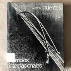Libros de segunda mano: PUENTES, EJEMPLOS INTERNACIONALES - HANS WITTFOHT - ED. GUSTAVO GILI, 1975 - TAPA DURA CON SOBRECU. Lote 270609733