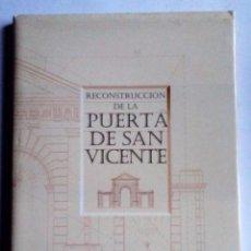 Libros de segunda mano: RECONSTRUCCIÓN DE LA PUERTA DE SAN VICENTE. MADRID. AÑO 1994-1995. AYUNTAMIENTO DE MADRID. 134 PÁGI. Lote 126209363
