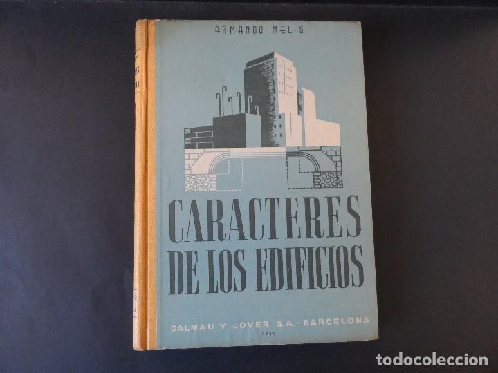 CARACTERES DE LOS EDIFICIOS.ARMANDO MELIS.ED.DALMAU Y JOVER SA BARCELONA.AÑO 1949 (Libros de Segunda Mano - Bellas artes, ocio y coleccionismo - Arquitectura)
