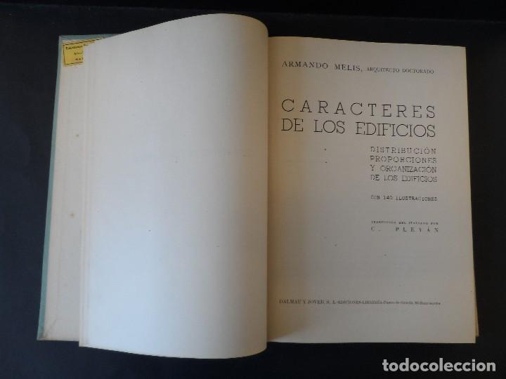 Libros de segunda mano: CARACTERES DE LOS EDIFICIOS.ARMANDO MELIS.ED.DALMAU Y JOVER SA BARCELONA.AÑO 1949 - Foto 2 - 126356139