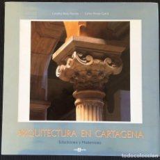 Livres d'occasion: ARQUITECTURA EN CARTAGENA, ECLECTICISMO Y MODERBISMO, EDITADO POR DARANA. Lote 126529551