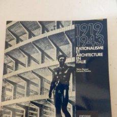 Libros de segunda mano: RATIONALISME ET ARCHITECTURE EN ITALIE :1919-1943 SILVIA DANESI ET LUCIANO PATETTA ELECTA PARIS 1977. Lote 126681283