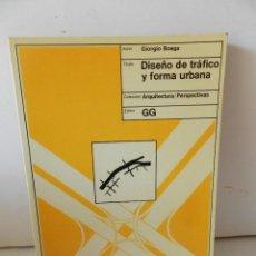 Libros de segunda mano: GIORGIO BOAGA DISEÑO DE TRAFICO Y FORMA URBANA ARQUITECTURA / PERSPECTIVAS URBANISMO GUSTAVO GILI. Lote 135091511