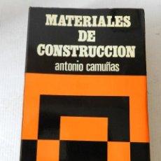 Libros de segunda mano: MATERIALES DE CONSTRUCCIÓN ANTONIO CAMUÑAS EDITORIAL GUADIANA DE PUBLICACIONES 1974 ARQUITECTURA . Lote 126706087