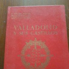 Libros de segunda mano: VALLADOLID Y SUS CASTILLOS J.ANGEL RECIO FRANCISCO PULCAN ANTONIO RUPEL 1969. Lote 126877367