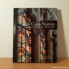 Libros de segunda mano: LIBRO LA CASA NAVÀS DE LLUÍS DOMÈNECH I MONTANER. DEL MODERNISMO AL NOVECENTISMO. DESCATALOGADO.. Lote 126884479