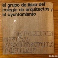 Libros de segunda mano: ARQUITECTURA BALEAR---EL GRUPO DE IBIZA DEL COLEGIO DE ARQUITECTOS Y EL AYUNTAMIENTO(31€) . Lote 127557543