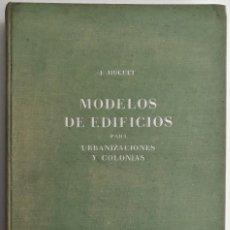 Libros de segunda mano: MODELOS DE EDIFICIOS PARA URBANIZACIONES Y COLONIAS, J. HUGUET CARBONELL (GUSTAVO GILI 1947). Lote 127580255
