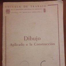 Libros de segunda mano: DIBUJO APLICADO A LA CONSTRUCCIÓN AÑO 1965. Lote 127638839