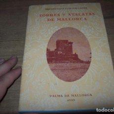 Libros de segunda mano: TORRES Y ATALAYAS DE MALLORCA. ARCHIDUQUE LUIS SALVADOR. JOSÉ J. DE OLAÑETA. 1ª EDICIÓN 1983.. Lote 197059160