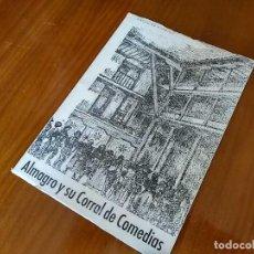 Libros de segunda mano: ALMAGRO Y SU CORRAL DE COMEDIAS ANTONINA RODRIGO III EDICION AGOSTO 1982. Lote 127856243