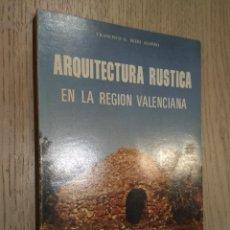 Libros de segunda mano: ARQUITECTURA RUSTICA EN LA REGION VALENCIANA. FRANCISCO G. SEIJO ALONSO. Lote 127890939