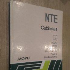 Libros de segunda mano: NTE (CUBIERTAS) DISEÑO CÁLCULO CONSTRUCCIÓN CONTROL VALORACIÓN MANTENIMIENTO. 1990. MOPU. Lote 127937079