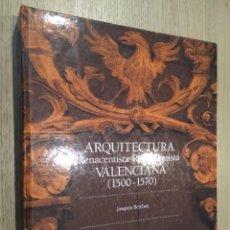 Libros de segunda mano: ARQUITECTURA RENACENTISTA VALENCIANA 1500-1570. JOAQUIN BERCHEZ. FRANCESC JARQUE. Lote 127937331