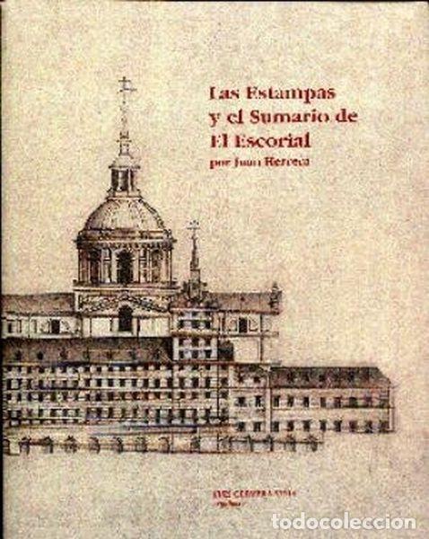 LAS ESTAMPAS Y EL SUMARIO DE EL ESCORIAL, DE JUAN HERRERA (Libros de Segunda Mano - Bellas artes, ocio y coleccionismo - Arquitectura)