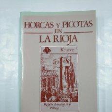 Libros de segunda mano: HORCAS Y PICOTAS EN LA RIOJA. ANTONINO GONZALEZ BLANCO. TDK349. Lote 128531315