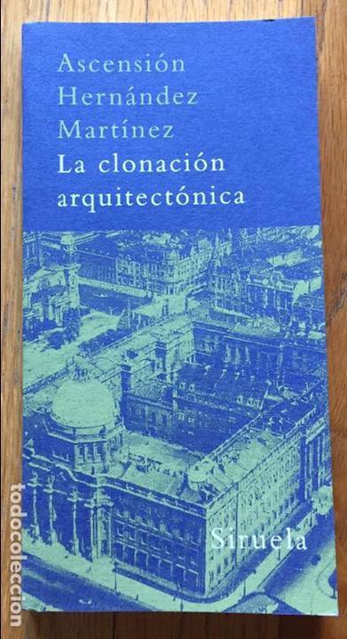 la clonacion arquitectonica, ascesion hernandez - Comprar Libros de ...