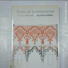 Libros de segunda mano: TEORÍA DE LA RESTAURACIÓN. - BRANDI, CESARE. ALIANZA FORMA Nº 72. TDK332. Lote 128876219