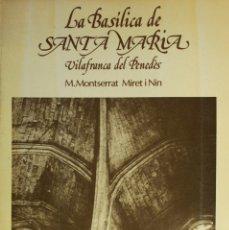 Libros de segunda mano: LA BASÍLICA DE SANTA MARIA. VILAFRANCA DEL PENEDÈS. - MIRET I NIN, M. MONTSERRAT.. Lote 123219303