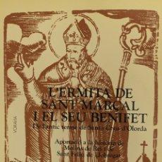 Libros de segunda mano: L'ERMITA DE SANT MARÇAL I EL SEU BENIFET DE L'ANTIC TERME DE SANTA CREU D'OLORDA. APORTACIÓ A LA.... Lote 123203967