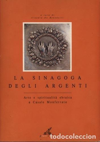 CLAUDIA DE BENEDETTI / LA SINAGOGA DEGLI ARGENTI / PLURIVERSO 1991 (Libros de Segunda Mano - Bellas artes, ocio y coleccionismo - Arquitectura)