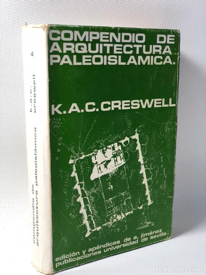 COMPENDIO DE ARQUITECTURA PALEOISLAMICA ·· K.A.C. CRESWELL (Libros de Segunda Mano - Bellas artes, ocio y coleccionismo - Arquitectura)