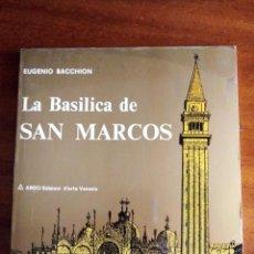 Libros de segunda mano: LA BASÍLICA DE SAN MARCOS: EUGENIO BACCHION. Lote 130087359