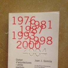 Libros de segunda mano: DIETARI D'ARQUITECTURES I ALTRES REALITATS (JOAN J. GOMILA). Lote 130236856