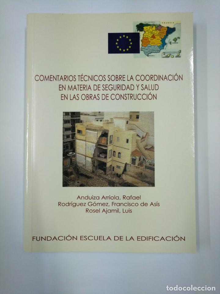 COMENTARIOS TECNICOS SOBRE LA COORDINACION EN MATERIA DE SEGURIDAD Y SALUD EN LAS OBRAS. TDK307 (Libros de Segunda Mano - Bellas artes, ocio y coleccionismo - Arquitectura)
