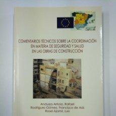 Libros de segunda mano: COMENTARIOS TECNICOS SOBRE LA COORDINACION EN MATERIA DE SEGURIDAD Y SALUD EN LAS OBRAS. TDK307. Lote 130426666