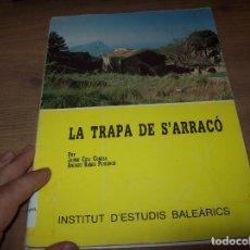Libros de segunda mano: LA TRAPA DE S' ARRACÓ .APROXIMACIÓN AL ESTUDIO HISTÓRICO-ARQUITECTÓNICO. ( MALLORCA ). 1984. . Lote 130547354
