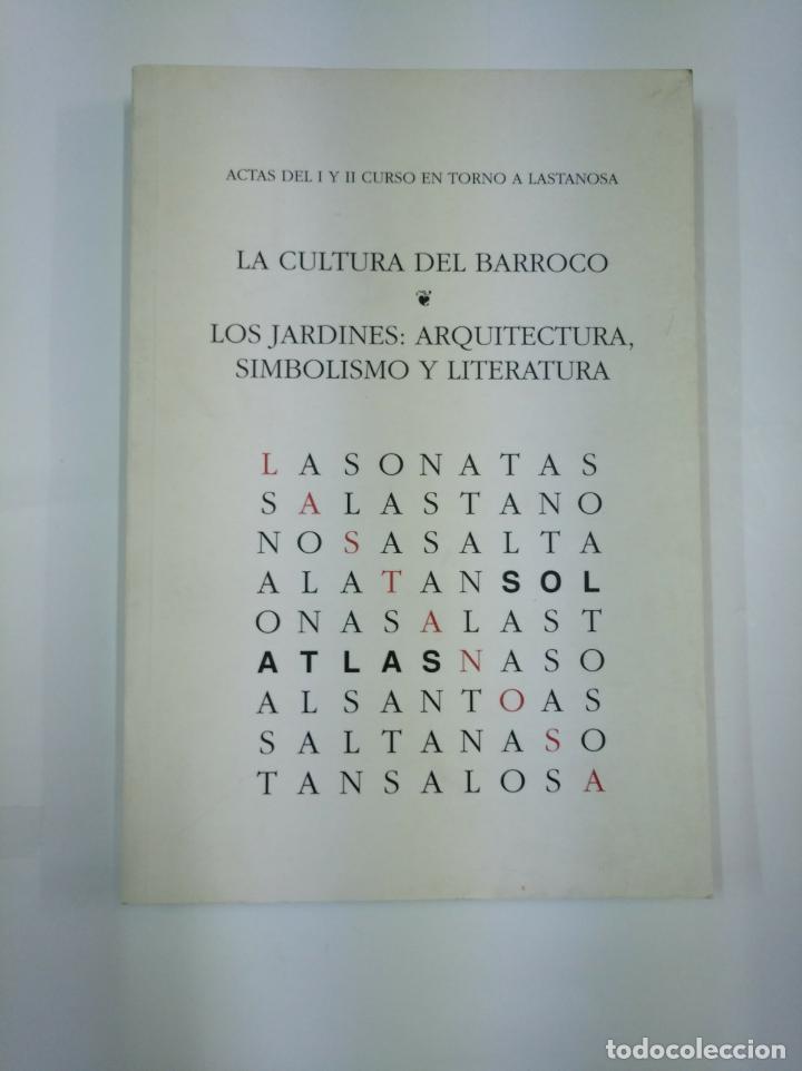 LA CULTURA DEL BARROCO. LOS JARDINES: ARQUITECTURA, SIMBOLISMO Y LITERATURA. J.E. LAPLANA GIL TDK351 (Libros de Segunda Mano - Bellas artes, ocio y coleccionismo - Arquitectura)
