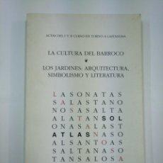 Libros de segunda mano: LA CULTURA DEL BARROCO. LOS JARDINES: ARQUITECTURA, SIMBOLISMO Y LITERATURA. J.E. LAPLANA GIL TDK351. Lote 130678479