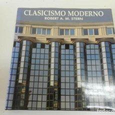 Libros de segunda mano: CLASICISMO MODERNO TAPA DURA – 1988 ROBERT A. M. STERN EDITORIAL NEREA (1988) ARQUITECTURA. Lote 130885348