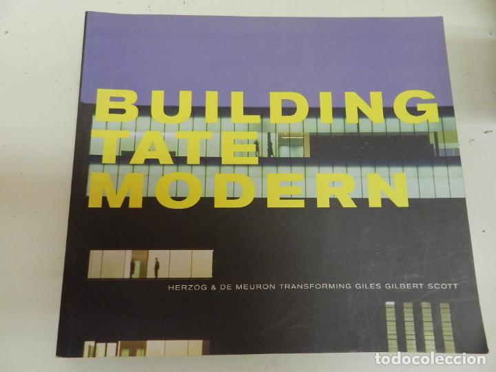 BUILDING TATE MODERN - HERZOG & DE MEURON TRANSFORMING GILES GILBERT SCOTT TATE GALLERY ARQUITECTURA (Libros de Segunda Mano - Bellas artes, ocio y coleccionismo - Arquitectura)