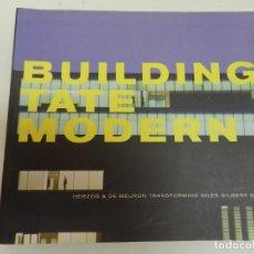 Libros de segunda mano: BUILDING TATE MODERN - HERZOG & DE MEURON TRANSFORMING GILES GILBERT SCOTT TATE GALLERY ARQUITECTURA. Lote 130886040