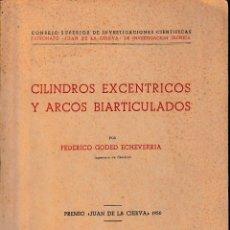Libros de segunda mano: CILINDROS EXCÉNTRICOS Y ARCOS BIARTICULADOS (GODED ECHEVERRÍA 1951) SIN USAR. Lote 131373162