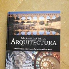 Libros de segunda mano: MARAVILLAS DE LA ARQUITECTURA. LOS EDIFICIOS MÁS IMPRESIONANTES DEL MUNDO. Lote 131993141