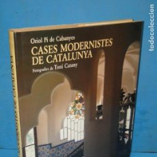 Libros de segunda mano: CASES MODERNISTES DE CATALUNYA.-(1ªEDI.1992) ORIOL PI DE CABANYES. Lote 132995110