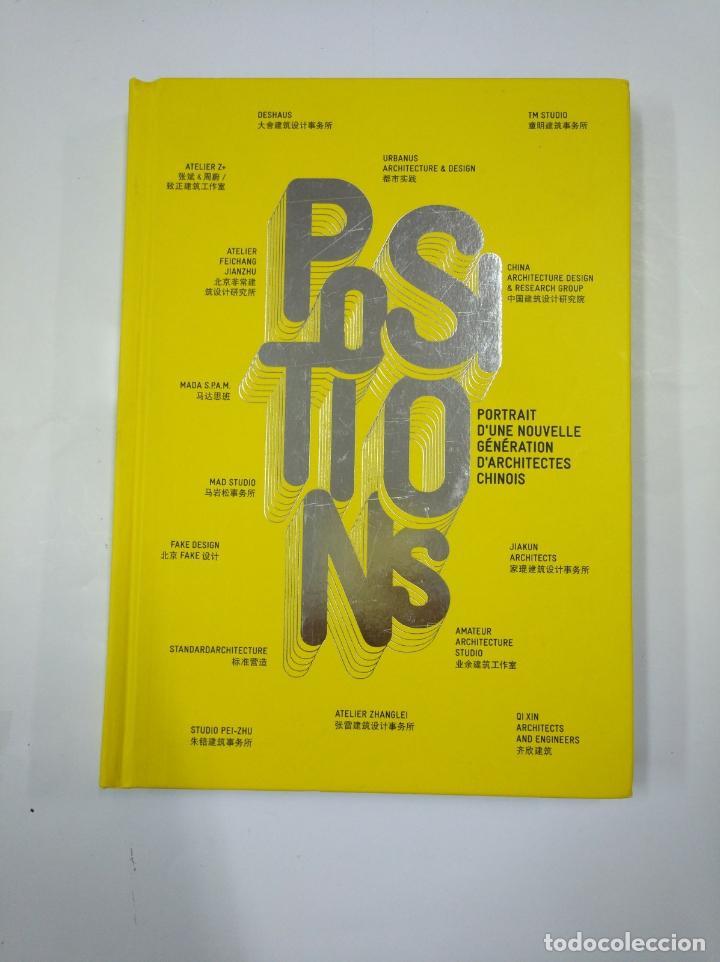 POSITIONS. PORTRAIT D'UNE NOUVELLE GENERATION D'ARCHITECTES CHINOIS. EN FRANCES. TDK352 (Libros de Segunda Mano - Bellas artes, ocio y coleccionismo - Arquitectura)