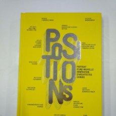Libros de segunda mano: POSITIONS. PORTRAIT D'UNE NOUVELLE GENERATION D'ARCHITECTES CHINOIS. EN FRANCES. TDK352. Lote 133034770