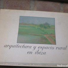 Livros em segunda mão: ARQUITECTURA Y ESPACIO RURAL EN IBIZA. BALEARES. Lote 133035682
