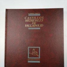 Libros de segunda mano: CASTILLOS MEDIEVALES DE VALLADOLID. - J. MANUEL PARRILLA. DIPUTACION PROVINCIAL VALLADOLID. TDK352. Lote 133141378