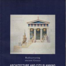 Libros de segunda mano: REDISCOVERING ANCIENT GREECE ARCHITECTURE AND CITY PLANNING. Lote 133362934