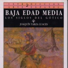 Libros de segunda mano: BAJA EDAD MEDIA LOS SIGLOS DEL GÓTICO. Lote 133521038