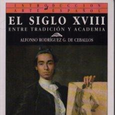 Libros de segunda mano: EL SIGLO XVIII ENTRE TRADICIÓN Y ACADEMIA. Lote 133522959