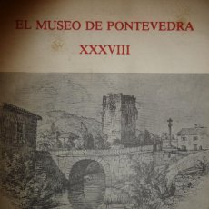 Libros de segunda mano: EL MUSEO DE PONTEVEDRA, XXXVIII, 1984, 525 PP. VV.AA. FOTOGRAFIAS. 21X16 RUSTICA. Lote 133761686
