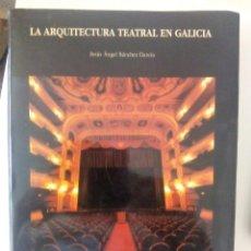 Libros de segunda mano: LA ARQUITECTURA TEATRAL EN GALICIA DE JESUS ANGEL SANCHEZ GARCIA. Lote 133766270